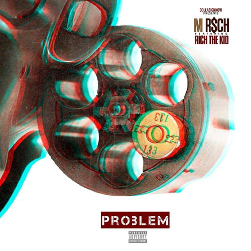 Problem (feat. Rich the Kid) by M R$Ch