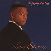 Love Stories by Jeffery Smith