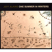 Play & Download One Summer in Winters by Jeff Alkire | Napster