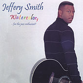 Play & Download Watercolors by Jeffery Smith | Napster