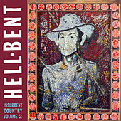 Hell-Bent: Insurgent Country Vol. 2 by Various Artists