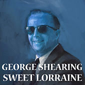 Play & Download Sweet Lorraine by George Shearing | Napster