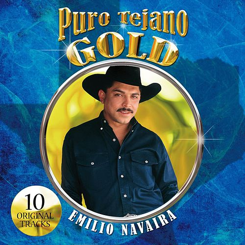 Play & Download Puro Tejano Gold by Emilio Navaira | Napster