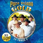 Play & Download Puro Tejano Gold by La Tropa F | Napster