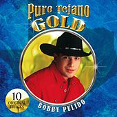 Puro Tejano Gold by Bobby Pulido