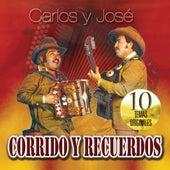 Play & Download Corridos Y Recuerdos by Carlos Y Jose | Napster