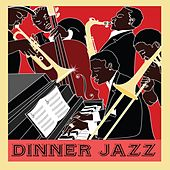 Play & Download Dinner Jazz by Various Artists | Napster