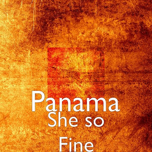 Play & Download She so Fine by Panama | Napster