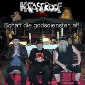 Schaft Die Godsdiensten Af! by Katastroof