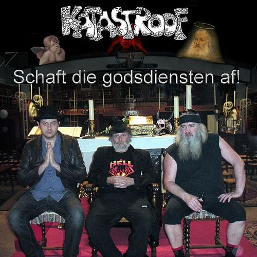 Play & Download Schaft Die Godsdiensten Af! by Katastroof   Napster