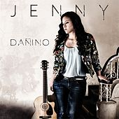 Play & Download Dañino by Jenny | Napster