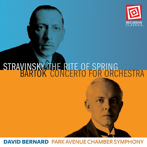 Play & Download Stravinsky: The Rite of Spring - Bartók: Concerto for Orchestra, Sz. 116 by Park Avenue Chamber Symphony | Napster