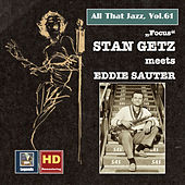 Play & Download All That Jazz, Vol. 61: Stan Getz Meets Eddie Sauter – Focus (Remastered 2016) by Stan Getz | Napster