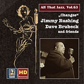 All That Jazz, Vol. 63:  Jimmy Rushing, Dave Brubeck & Friends – Changes (Remastered 2016) by Various Artists