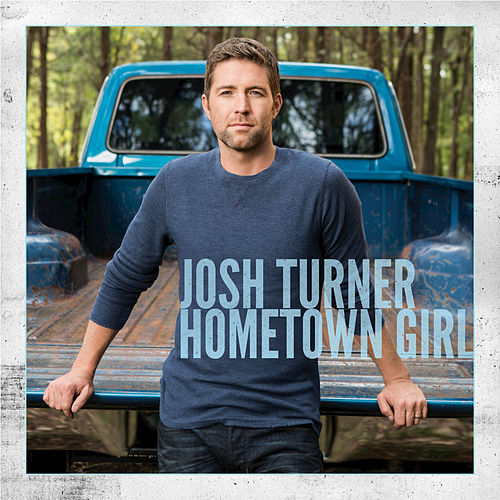Hometown Girl by Josh Turner