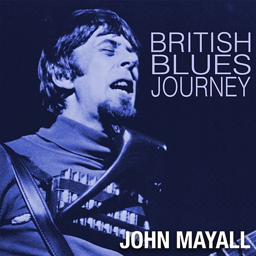 British Blues Journey by John Mayall