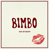 Play & Download Kiss Of Death by Bimbo | Napster