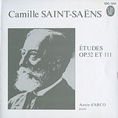 Play & Download Saint-Saëns: Piano Études, Opp. 52 & 111 by Annie d'Arco | Napster