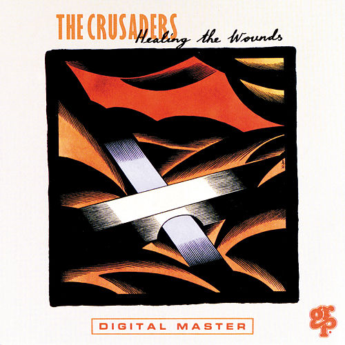 Play & Download Healing The Wounds by The Crusaders | Napster
