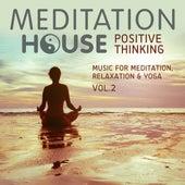 Positive Thinking, Vol. 2 - Music for Meditation, Relaxation & Yoga von Meditation House