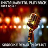 Play & Download Instrumental Playback Hits - Karaoke Remix Playlist 2016.1 by Various Artists | Napster