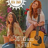 Sisters Across the Street by New Dawn