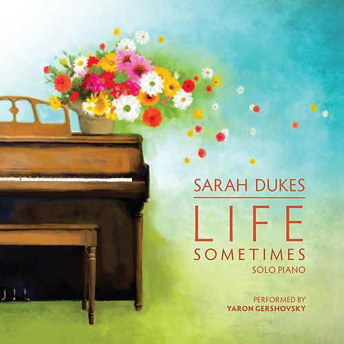 Play & Download Life Sometimes by Sarah Dukes | Napster