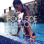 Play & Download Poolside Chill Out 2016 by Various Artists | Napster