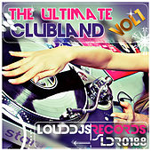 Play & Download The Ultimate Clubland, Vol. 1 by Various Artists | Napster