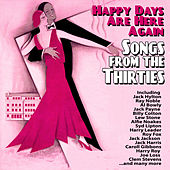 Happy Days Are Here Again: Songs from the Thirties by Various Artists
