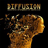 Play & Download Diffusion 1.0 - Electronic Arrangement of Techno by Various Artists | Napster
