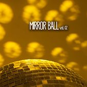 Play & Download Mirror Ball, Vol. 02 by Various Artists | Napster