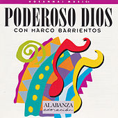 Play & Download Poderoso Dios by Marco Barrientos | Napster