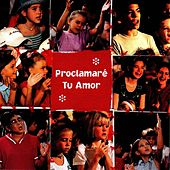 Proclamare Tu Amor by Shout Praises! Kids