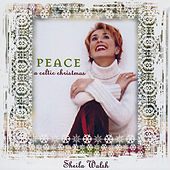 Play & Download Peace: A Celtic Christmas by Sheila Walsh | Napster