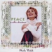 Peace: A Celtic Christmas by Sheila Walsh