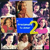 Proclamare Tu Amor 2 by Shout Praises! Kids