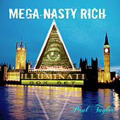 Play & Download Mega Nasty Rich: Illuminati Box Set by Paul Taylor | Napster