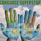 Play & Download Learn Chinese for Business Fast & Easy by Language Superstar | Napster