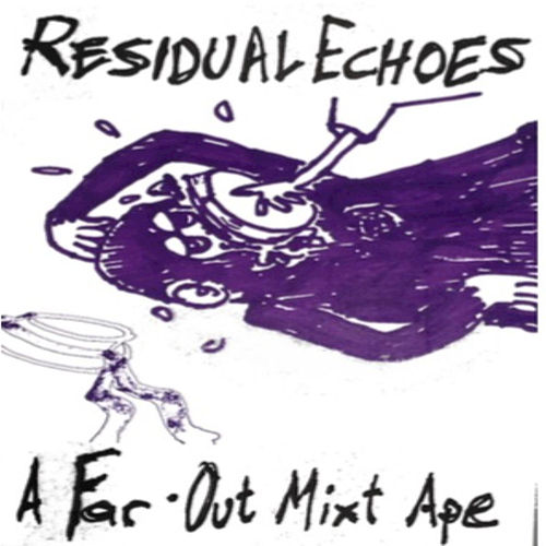 Play & Download A Far Out Mixt Ape by Residual Echoes | Napster