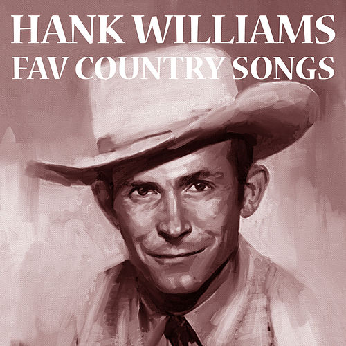 Play & Download Fav Country songs by Hank Williams | Napster