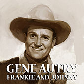 Frankie And Johnny by Gene Autry