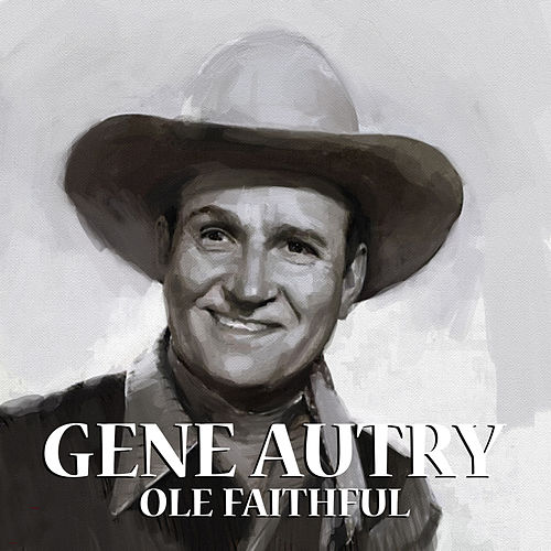 Play & Download Ole Faithful by Gene Autry | Napster