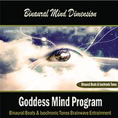 Play & Download Goddess Mind Program: (Binaural Beats & Isochronic Tones) by Binaural Mind Dimension | Napster