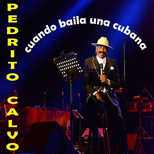 Play & Download Cuando Baila una Cubana by Pedrito Calvo | Napster