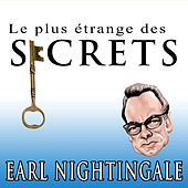 Le plus etrange des secrets by Earl Nightingale