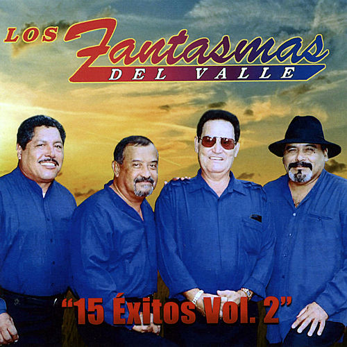 Play & Download 15 Exitos, Vol. 2 by Los Fantasmas Del Valle | Napster