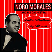 Play & Download Latin Rhythms By Morales by Noro Morales | Napster