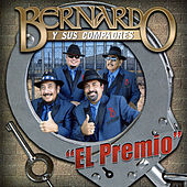 Play & Download El Premio by Bernardo y sus Compadres | Napster