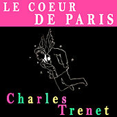 Play & Download Le Coeur de Paris by Charles Trenet | Napster